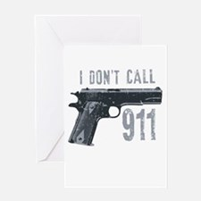 I don't call 911 Greeting Card