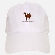 CAMEL - Don't even ask what day it is Baseball Baseball Cap