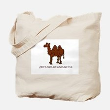CAMEL - Don't even ask what day it is Tote Bag