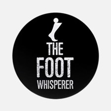 The Foot Whisperer Ornament (Round)
