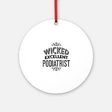 Wicked Excellent Podiatrist Ornament (Round)