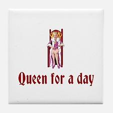 Queen For A Day Tile Coaster