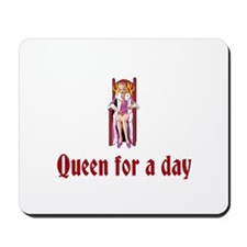 Queen For A Day Mousepad