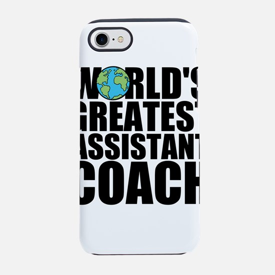 World's Greatest Assistant Coach iPhone 7 Toug