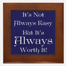 Always Worth It Framed Tile