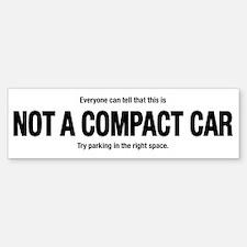 Not A Compact Car Bumper Bumper Bumper Sticker