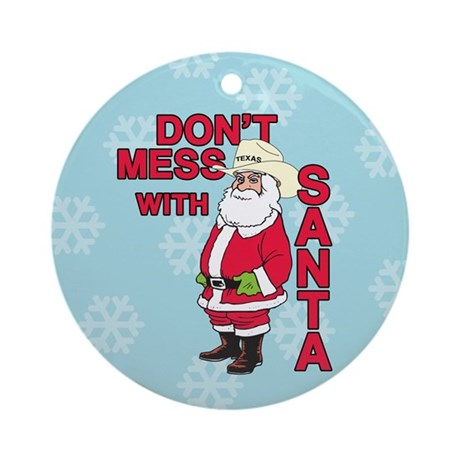 Don't Mess With Santa Round Ornament