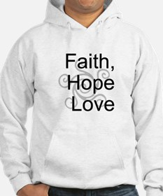 Faith, Hope,Love Hoodie