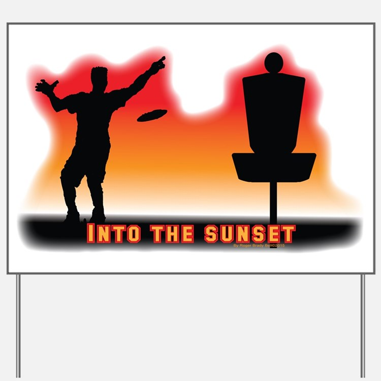 Into the Sunset Yard Sign