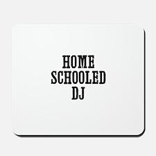 home schooled DJ Mousepad