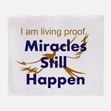 Miracles Still Happen Throw Blanket