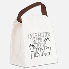 Life's Better when You're Hiking Canvas Lunch Bag