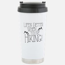 Life's Better when You're Hiking Travel Mug