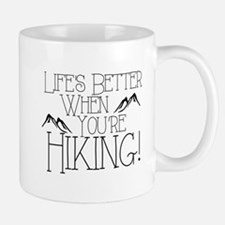 Life's Better when You're Hiking Mugs