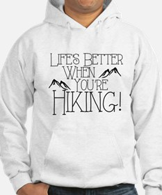Life's Better when You're Hiking Hoodie
