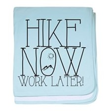 Hike Now, Work Later baby blanket