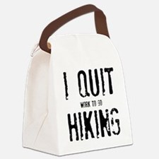 I Quit Hiking Canvas Lunch Bag