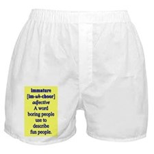 IMMATURE Boxer Shorts