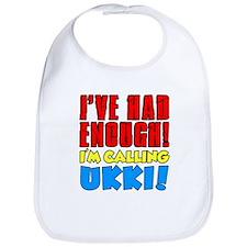 Had Enough Calling Ukki Bib