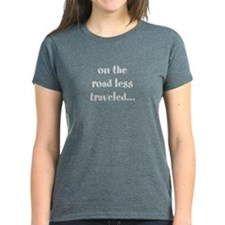 on the road less traveled T-Shirt