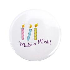 """BIRTHDAY MAKE A WISH 3.5"""" Button"""