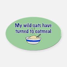 MY WILD OATS Oval Car Magnet