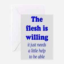 FLESH IS WILLING Greeting Card