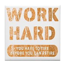 Work Hard (burnt orange) Tile Coaster