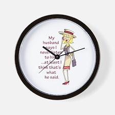 I NEVER LISTEN MY HUSBAND Wall Clock