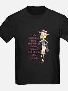 I NEVER LISTEN MY HUSBAND T-Shirt