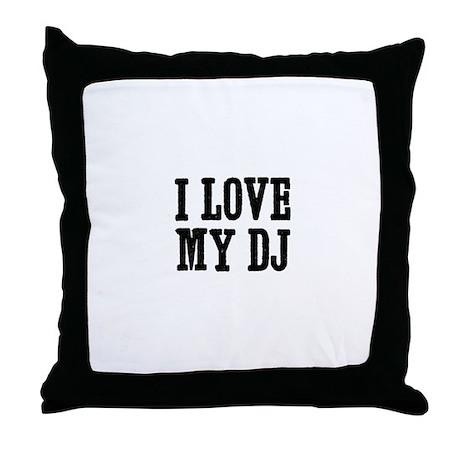 I love my DJ Throw Pillow