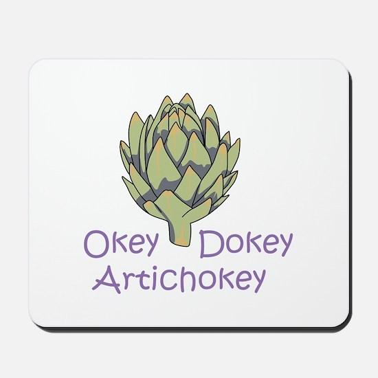 OKEY DOKEY ARTICHOKEY Mousepad