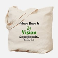 Where There Is No Vision-Prov. 29:18 Tote Bag