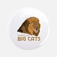 "PROTECT OUR BIG CATS 3.5"" Button"