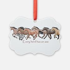 every herd has an ass Ornament