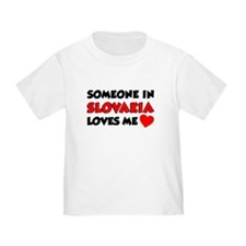 Someone In Slovakia Loves Me T-Shirt