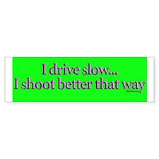 i drive slow Bumper Bumper Sticker