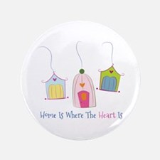 """Home Is Where The Heart Is 3.5"""" Button"""