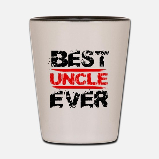 best uncle ever black and red grunge te Shot Glass