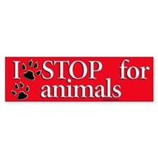 I stop for animals Bumper Bumper Sticker