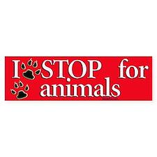 I stop for animals Bumper Bumper Sticker