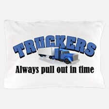 Truckers Pull Out in Time Pillow Case