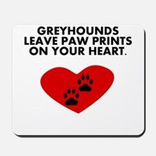 Greyhounds Leave Paw Prints On Your Heart Mousepad