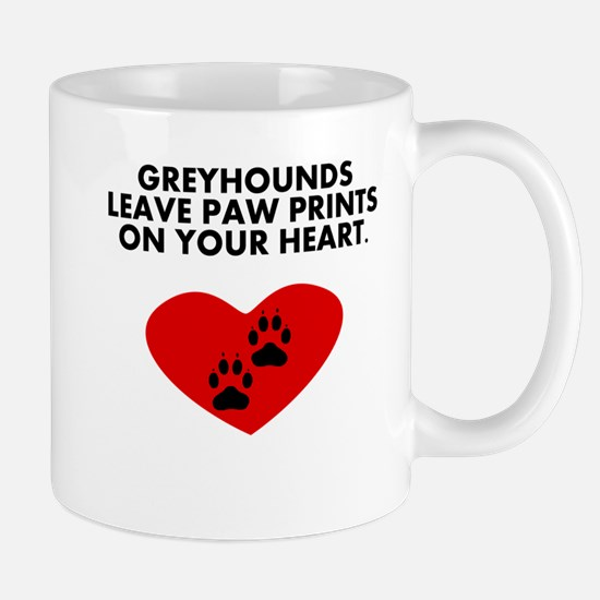 Greyhounds Leave Paw Prints On Your Heart Mugs