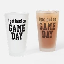 I get loud on game day! Drinking Glass