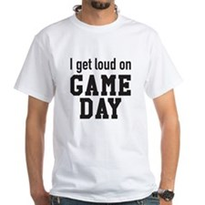 I get loud on game day! T-Shirt