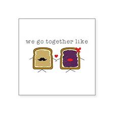 We go Together Like PB&J Sticker