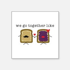 We go Together Like PB&J Sticker