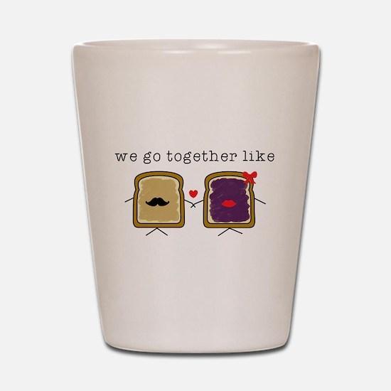 We go Together Like PB&J Shot Glass