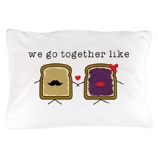 We go Together Like PB&J Pillow Case